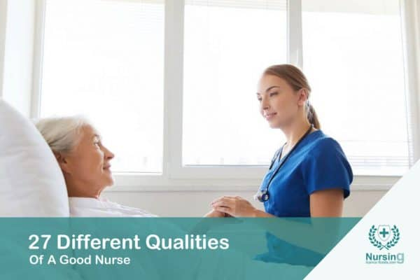 27 Different Qualities Of A Good Nurse